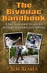 The Bivouac Handbook (A No-Nonsense G...