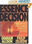 Essence of Decision: Explaining the C...