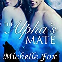 The Alpha's Mate: Bring Her Wolf, Book 2 (       UNABRIDGED) by Michelle Fox Narrated by Audrey Lusk