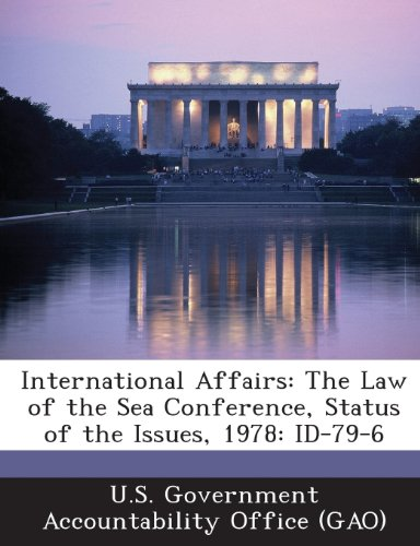 International Affairs: The Law of the Sea Conference, Status of the Issues, 1978: Id-79-6