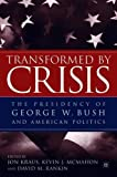 img - for Transformed by Crisis: The Presidency of George W. Bush and American Politics book / textbook / text book