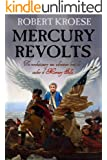 Mercury Revolts: (Book Four of the Mercury Series)