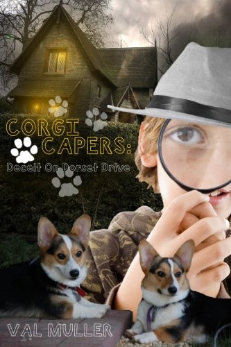 Corgi Capers: Deceit On Dorset Drive - Val Muller