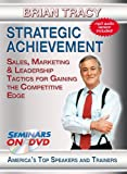 Brian Tracy - Strategic Achievement - Sales, Marketing & Leadership Tactics for Gaining the Competitive Edge - Motivational Training DVD Video