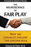 img - for The Neuroscience of Fair Play: Why We (Usually) Follow the Golden Rule book / textbook / text book