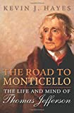 The Road to Monticello: The Life and Mind of Thomas Jefferson (019989583X) by Hayes, Kevin J.