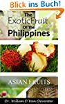 The Exotic Fruits of The Philippines:...