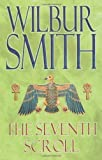 The Seventh Scroll (Egyptian Novels) by Smith, Wilbur 1 edition (2007) Wilbur Smith