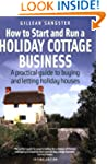How to Start and Run a Holiday Cottag...