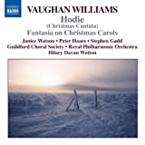 Vaughan Williams: Hodie | Fantasia on Christmas Carols (Hilary Davan Wetton) (Naxos)by Guildford Choral Society