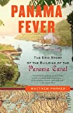 Panama Fever: The Epic Story of the Building of the Panama Canal (Vintage)