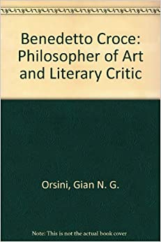 benedetto croce essays on literature and literary criticism A great deal of potebnja's theory shares similarities with the work of benedetto  croce, leo spitzer, and charles s pierce it anticipated modern literary criticism, .