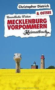 Mecklenburg-Vorpommern & Ostsee: Unendliche Weiten - ein Heimatbuch