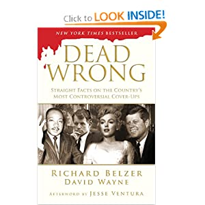 Dead Wrong: Straight Facts on the Country's Most Controversial Cover-Ups [Hardcover]