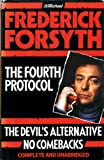 The Fourth Protocol/The Devil's Alternative/No Comebacks Frederick Forsyth