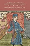 img - for Commercial Activity, Markets and Entrepreneurs in the Middle Ages : Essays in Honour of Richard Britnell (Hardcover)--by Ben Dodds [2011 Edition] book / textbook / text book