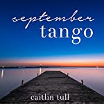 September Tango: The Rhythm of the Heart, Book 1 | Caitlin Tull