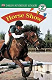DK Readers: Horse Show (Level 2: Beginning to Read Alone)