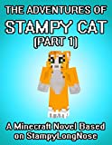 The Adventures of Stampy Cat: A Minecraft Novel Based on StampyLongNose  (Part 1)