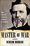 Master of War: The Life of General George H  Thomas