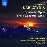 カルウォヴィチ:セレナード&ヴァイオリン協奏曲