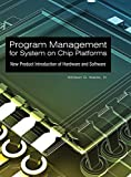 img - for Program Management for System on Chip Platforms: New Product Introduction of Hardware and Software book / textbook / text book