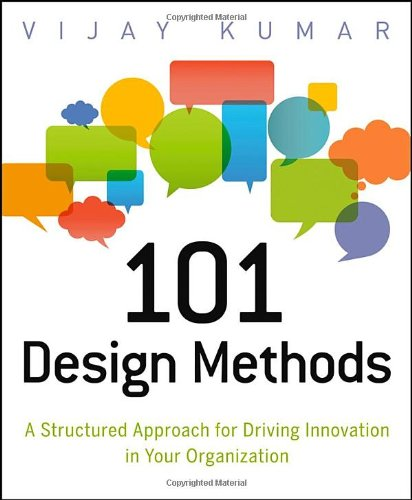 101 Design Methods: A Structured Approach for