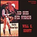 Red Skies Over Wyoming Audiobook by Will C. Knott Narrated by Michael Taylor
