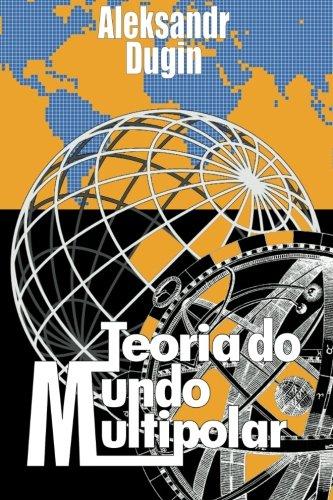 Teoria do Mundo Multipolar (Portuguese Edition)