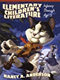 Elementary Childrens Literature: Infancy through Age 13 (3rd Edition)