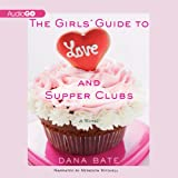img - for The Girls' Guide to Love and Supper Clubs book / textbook / text book