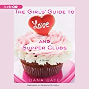 The Girls' Guide to Love and Supper Clubs | [Dana Bate]