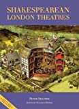 The Guide to Shakespearean London Theatres