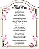 We were meant to be (Romance) Touching 5x7 Poem with Full Color Graphics - Professionally Printed onto Chromaluxe Arch Panel with Easel Back