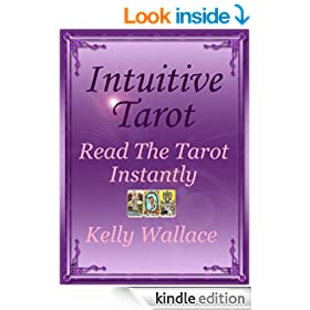 Intuitive Tarot - Read The Tarot Instantly (Psychic Development - Divination and Interpretation) (Intuitive Living)