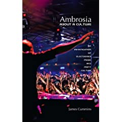 Ambrosia: About a Culture - An Investigation of Electronica Music and Party Culture