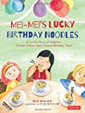 Mei-Meis Lucky Birthday Noodles