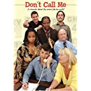 Don't Call Me: A Comedy About the Worst Job on Earth!