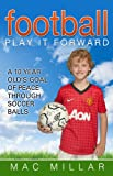 Football - Play It Forward: A 10 Year Olds Goal of Peace Through Soccer Balls