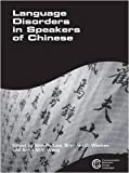 Language disorders in speakers of Chinese /