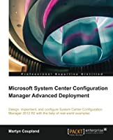 Microsoft System Center Configuration Manager Advanced Deployment Front Cover