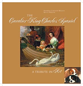 Download book The Cavalier King Charles Spaniel: A Tribute in Art