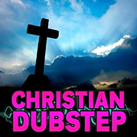 Christian Dubstep