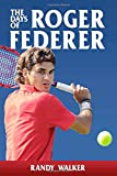 The Days of Roger Federer
