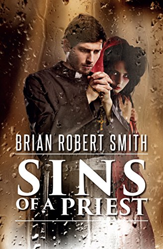 Sins of a Priest by Brian Robert Smith