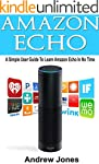Amazon Echo: A Simple User Guide to L...