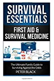 img - for Survival Essentials: First Aid & Survival Medicine: The Ultimate Family Guide to Surviving Against the Odds (Volume 3) book / textbook / text book