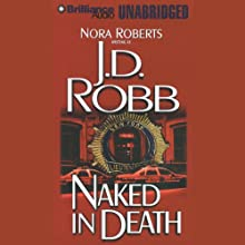 Naked in Death: In Death, Book 1 (       UNABRIDGED) by J. D. Robb Narrated by Susan Ericksen