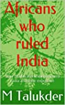Africans who ruled India: story of af...