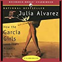How the Garcia Girls Lost Their Accents Audiobook by Julia Alvarez Narrated by Blanca Camacho, Annie Henk, Annie Kozuch, Noemi de la Puente, Melanie Martinez